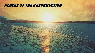 Places of the Resurrection - The Sea of Galilee -Table Service - April 11th, 2021