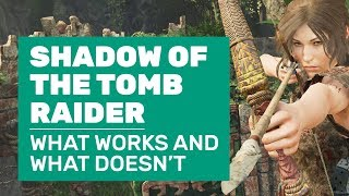 What Does And Doesn't Work In Shadow Of The Tomb Raider | PC Review