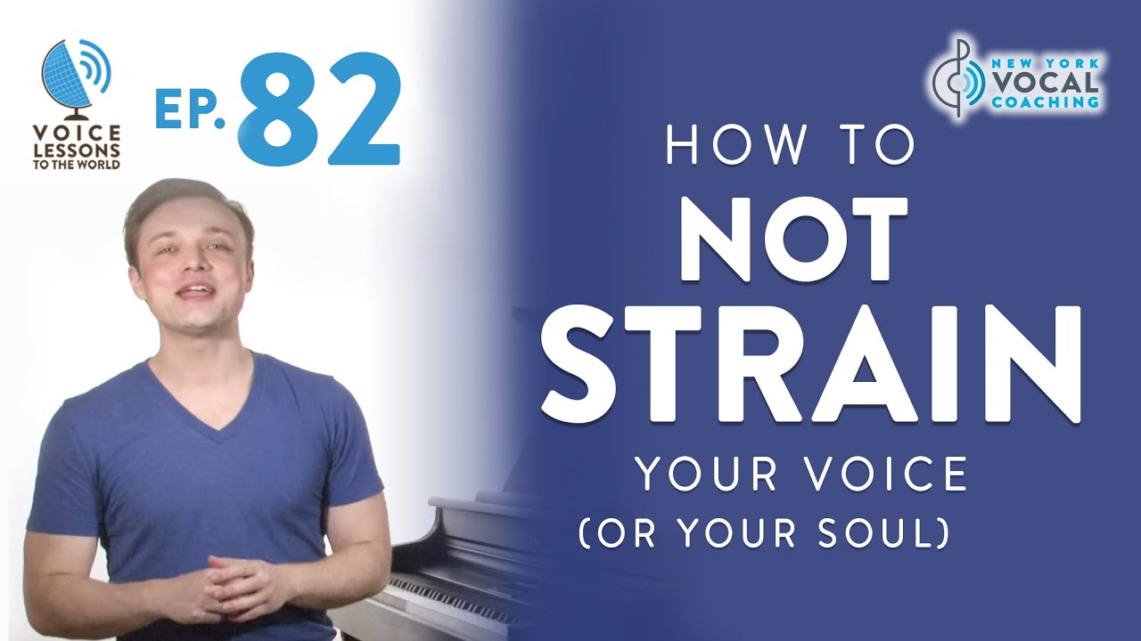 "Ep. 82 ""How To Not Strain Your Voice (Or Your Soul)"""