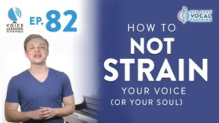 """Ep. 82 """"How To Not Strain Your Voice (Or Your Soul)"""""""