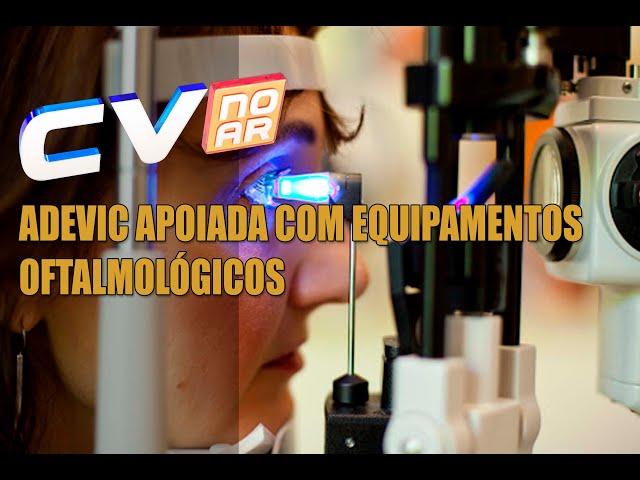 ADEVIC APOIADA COM EQUIPAMENTOS OFTALMOLÓGICOS