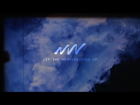 Let the Heavens Open Up   Lyric   New Wine Music