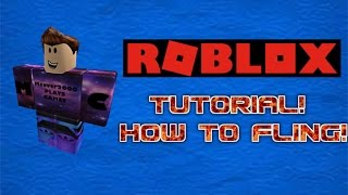 ROBLOX Tutorial: How to Fling!