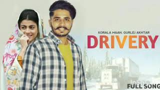 Drivery (Full Video) : Korala Maan feat. Gurlez Akhtar | New Latest Punjabi Song