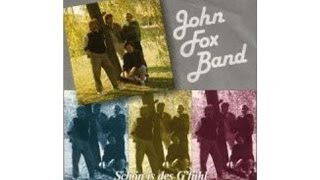 John Fox Band  ---  Schön is des G´fühl