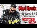 Jhanjar Dhol Remix Karan Aujla Ft.Dinesh Loharu New Punjabi Song 2020