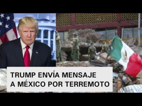 DONALD TRUMP MANDA MENSAJE A MEXICO POR TERREMOTO