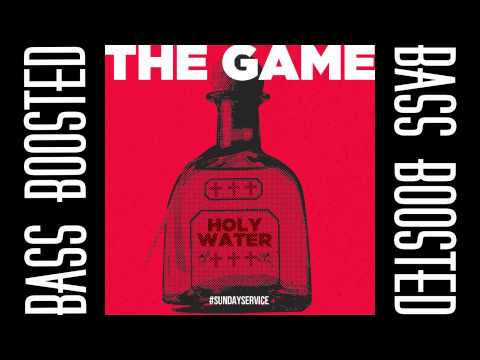 The Game - Holy Water [BASS BOOSTED]