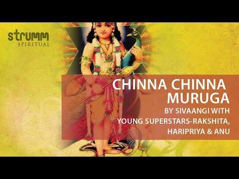 Chinna Chinna Muruga by Sivaangi (with Young Superstars Rakshita, Haripriya & Anu)