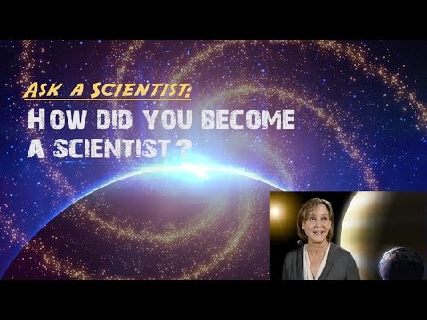 How did you become a scientist?
