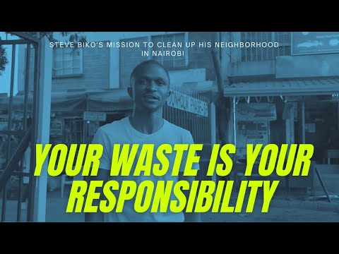 Your waste is your responsibility - Steve Biko is a Nairobi resident with a green idea