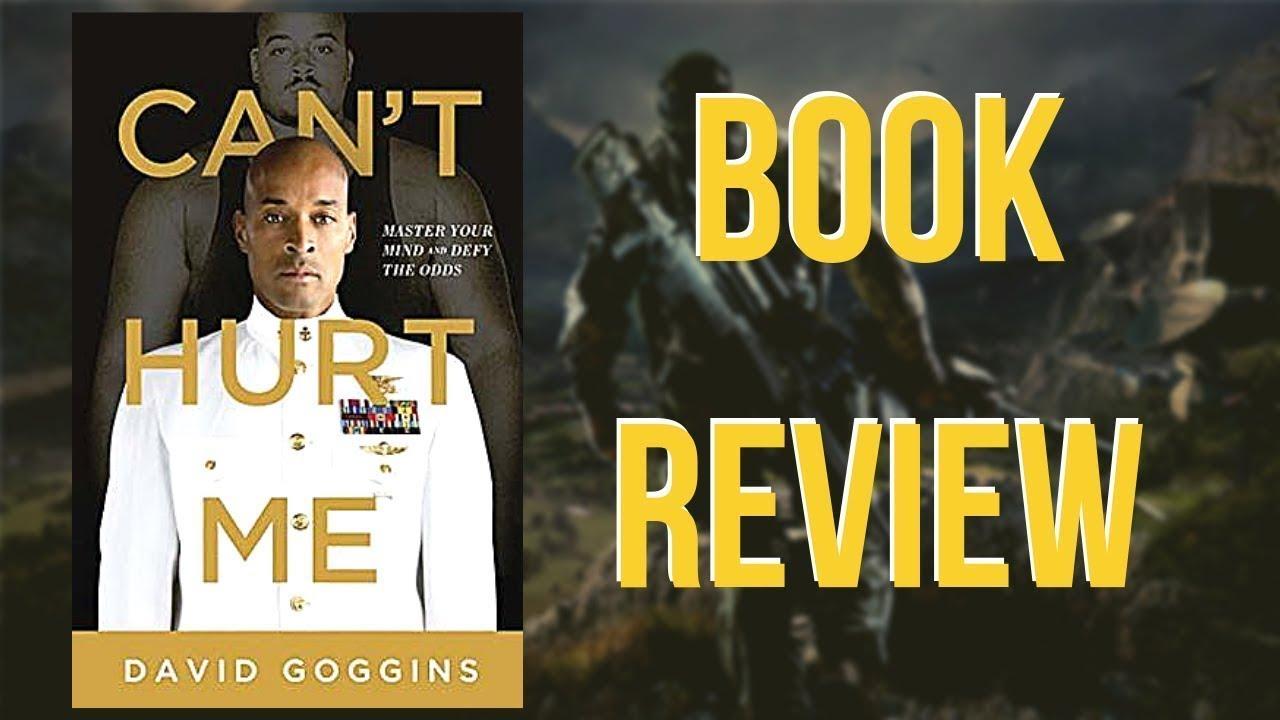 Can U0026 39 T Hurt Me By David Goggins  Ex Seal  Book Review