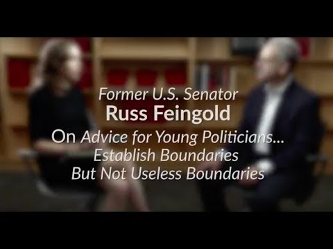 Russ Feingold: On Advice For Young Politicians... Establish Boundaries But Not Useless Boundaries