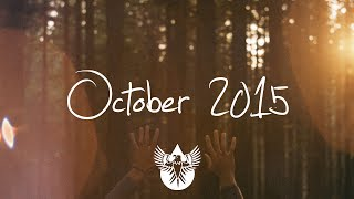 Indie/Rock/Alternative Compilation - October 2015 (1-Hour Playlist)