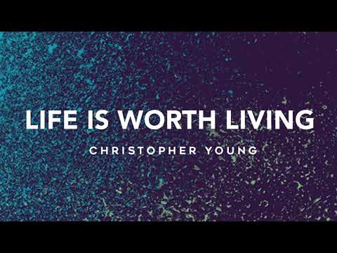 Christopher Young - Life Is Worth Living