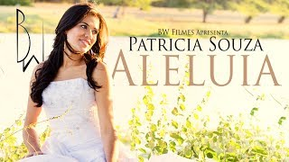 Repeat youtube video Aleluia - Patricia Souza (Hallelujah) HD 720p