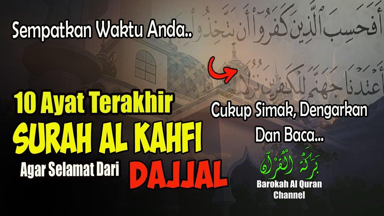 BACA 10 AYAT TERAKHIR SURAH AL KAHFI AGAR SELAMAT DARI DAJJAL