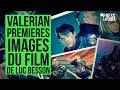 Valerian par Besson: premières images dévoilées