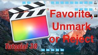 Favorite, Unmark & Reject in Final Cut Pro 10.2.1 | Tutorial 38
