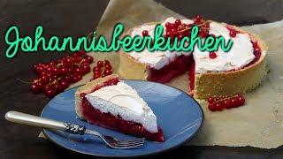 JOHANNISBEERKUCHEN REZEPT | Kuchen mit Johannisbeeren & Baiserhaube backen