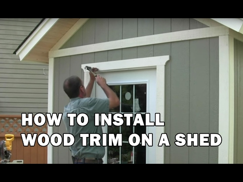 How To Build A Shed How To Install Exterior Wood Trim