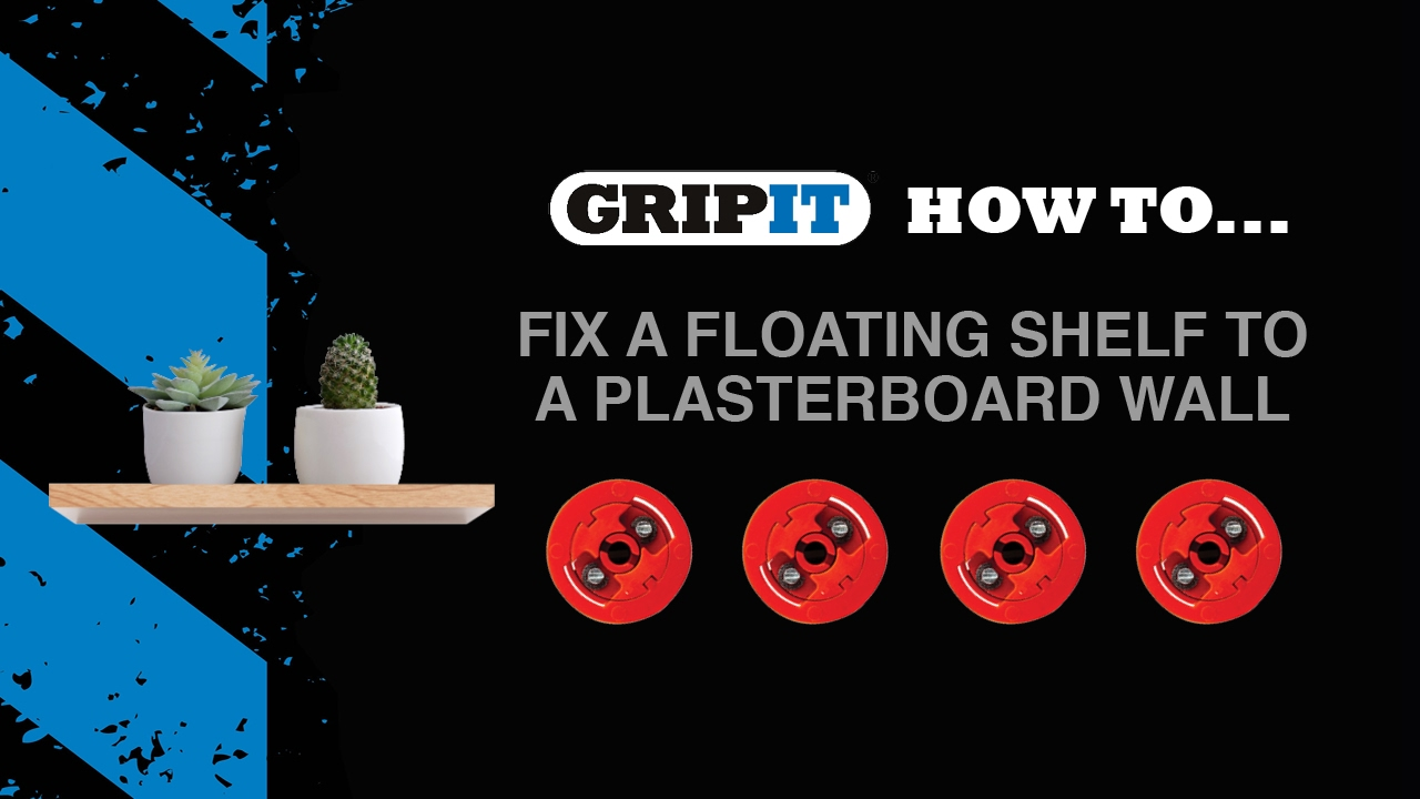 Gripit How To Fix A Floating Shelf To A Plasterboard Wall