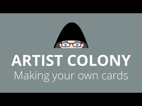 Artist Colony - Episode 1 - Making your own playing cards