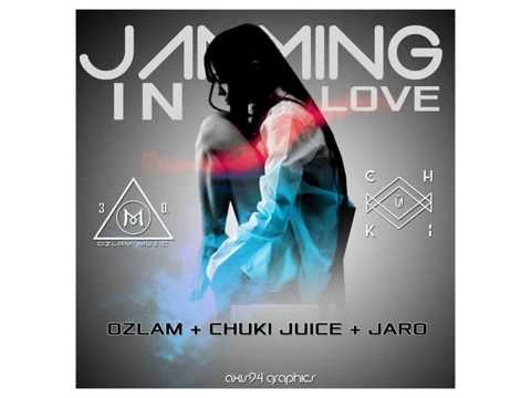 Jamming In Love - Ozlam & Chuki Juice X Jaro Local
