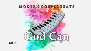 [Free] (Urban Contemporary Gospel Type Beat- 2021) God Can: ~ Prod. ModernGospelBeats