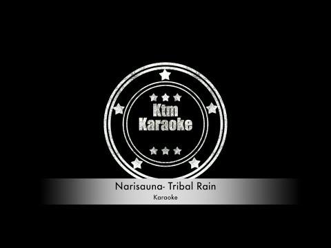 Narisauna- Tribal Rain ♫♫ Karaoke