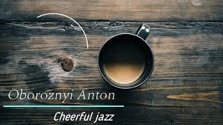 Oboroznyi Anton Cheerful jazz  &  Bossa Nova Music Autumn Morning Cafe MusicGuitare tune