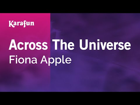 Karaoke Across The Universe - Fiona Apple *