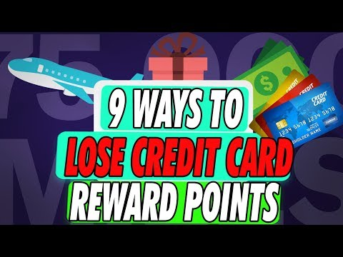 9 Ways To Lose Your Credit Card Rewards Points 2019
