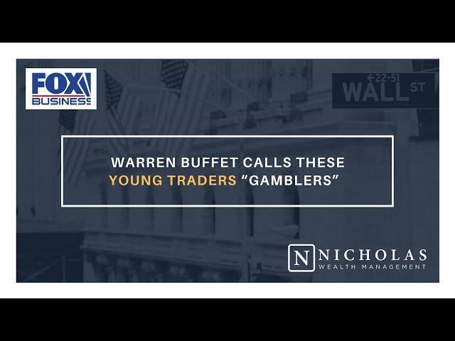 "Warren Buffet Calls These Young Traders ""Gamblers"""