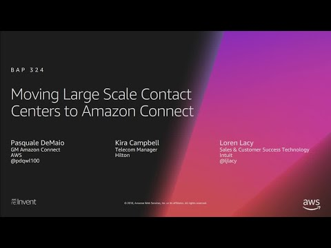 AWS re:Invent 2018: Moving Large Scale Contact Centers to Amazon Connect (BAP324)