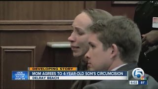 Mom agrees to 4-year-old son's circumcision