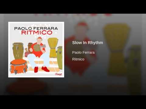 Slow In Rhythm