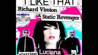 Richard Vission & Static Revenger Ft. Luciana - I Like That