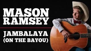 Mason Ramsey - Jambalaya (On The Bayou)