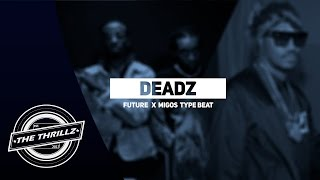 future x migos type beat deadz prod by the thrillz