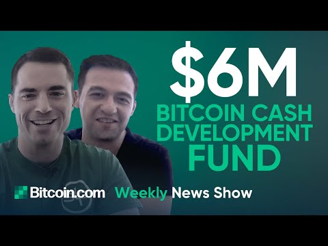 why-the-$6m-development-fund-for-bitcoin-cash-will-be-paid-by-btc-miners-and-other-bch-news!