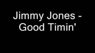 Jimmy Jones Good Timin