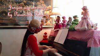Jangan ada air mata 1996 by Paramitha Rusady - La Farfalla piano cover видео