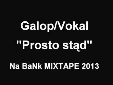 Galop/Vokal - Prosto stąd
