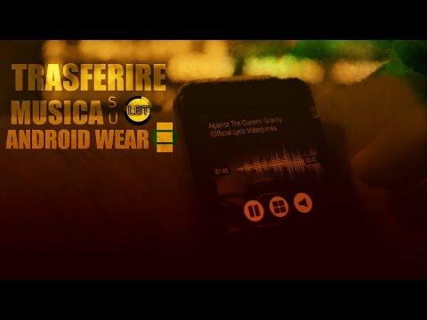 Android Wear  -   Trasferire musica da Smartphone