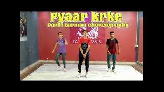 Pyaar Karke Pachtaya - Pyar Ke Side Effects || Parth Barman Dance choreography