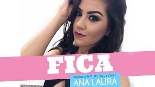 Baixar FICA - Anavitoria ft. Matheus e Kauan ( Ana Laura cover )