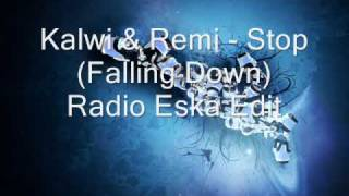 Kalwi & Remi - Stop (Falling Down) Radio Eska Edit