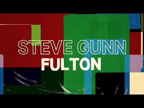 """Steve Gunn - """"Fulton"""""""