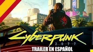 CYBERPUNK 2077 TRAILER ESPAÑOL E3 2018